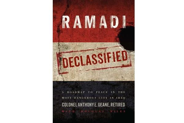 "Anthony Deane, a retired U.S. Army colonel, is out with a new book called, ""Ramadi Declassified: A Roadmap to Peace in the Most Dangerous City in Iraq."" (Image courtesy Tony Deane)"