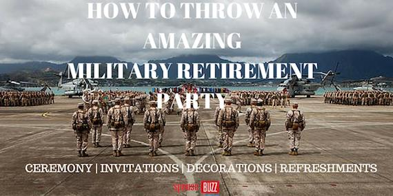 How to Host a Military Retirement Party Militarycom
